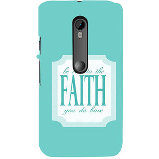 ifasho Faith  Quote Back Case Cover for Moto X Force