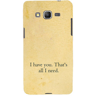 ifasho I have you thats all I need Back Case Cover for Samsung Galaxy Grand Prime
