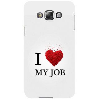 ifasho Love Quotes I love my job Back Case Cover for Samsung Galaxy E7