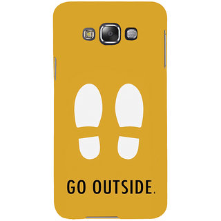 ifasho life Quotes go outside Back Case Cover for Samsung Galaxy E7