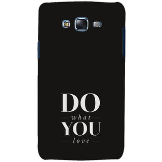 ifasho Modern Quotes Do what you love Back Case Cover for Samsung Galaxy J7