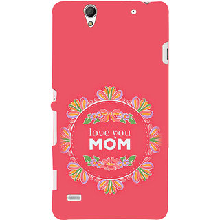 ifasho Love Quotes I love mom Back Case Cover for Sony Xperia C4