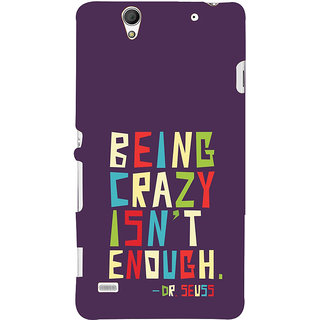 ifasho Crazy Quotes Back Case Cover for Sony Xperia C4