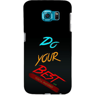 ifasho Do your best Back Case Cover for Samsung Galaxy S6 Edge Plus