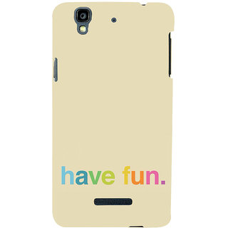 ifasho Modern Quotes have fun Back Case Cover for YU Yurekha