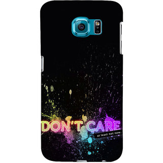 ifasho dont care quotes Back Case Cover for Samsung Galaxy S6 Edge Plus