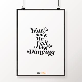 Desi Swag Multicolor Paper Posters You Make Me Feel Like Dancing
