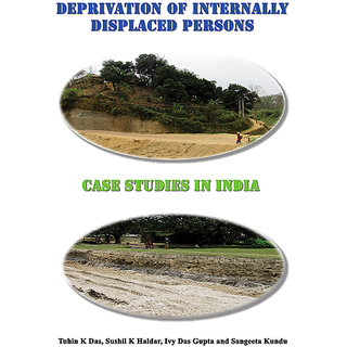 Deprivation of Internally Displaced Person Case Studies in India