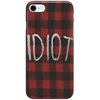 Dreambolic IDIOT-(Red-Flannel) Back Cover for Apple iPhone 7