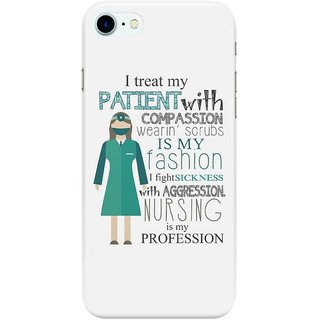 Dreambolic I-TREAT-MY-PATIENT-WITH-COMPASSION Back Cover for Apple iPhone 7