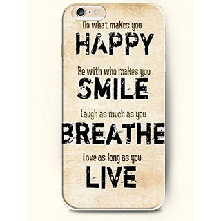 iPhone Case,OOFIT iPhone 6 (4.7) Hard Case NEW Case with the Design of what makes you happy be with who makes you smile