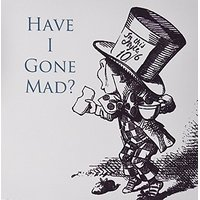 3dRose LLC 8 X 8 X 0.25 Inches Mouse Pad, Mad Hatter Have I Gone Mad Alice In Wonderland (mp_110410_1)