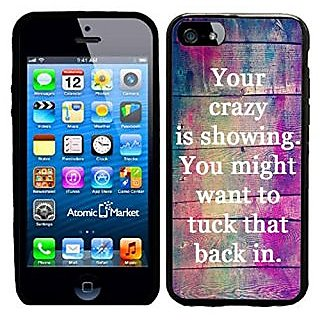 Your Crazy Is Showing You May Want To Tuck That Back In Case / Cover For Apple Iphone 6 or 6S by Atomic Market
