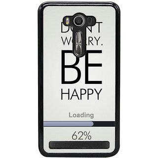 Ayaashii Don't Worry Be Happy Back Case Cover for Asus Zenfone Selfie::Asus Zenfone Selfie ZD551KL