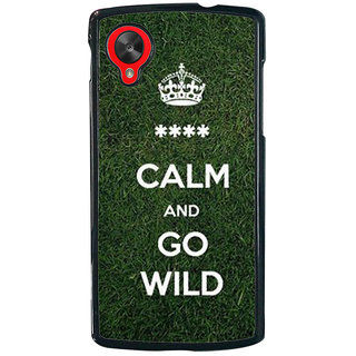 Ayaashii Go Wild Back Case Cover for LG Google Nexus 5::LG Google Nexus 5 (2014 1st Gen)