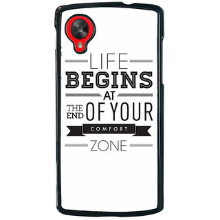 Ayaashii Life Begins At Your Point Back Case Cover for LG Google Nexus 5::LG Google Nexus 5 (2014 1st Gen)