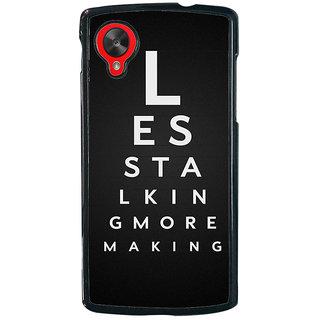 Ayaashii Less Talking More Making Back Case Cover for LG Google Nexus 5::LG Google Nexus 5 (2014 1st Gen)