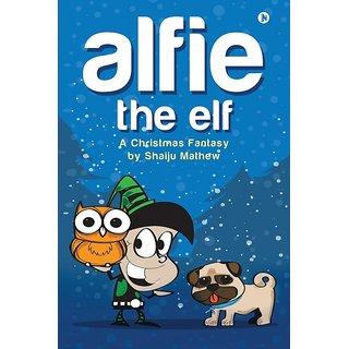 Alfie The Elf A Christmas Fantasy