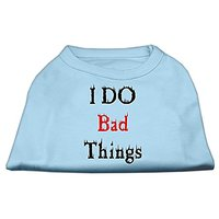 Mirage Pet Products 8-Inch I Do Bad Things Screen Print Shirts For Pets, X-Small, Baby Blue