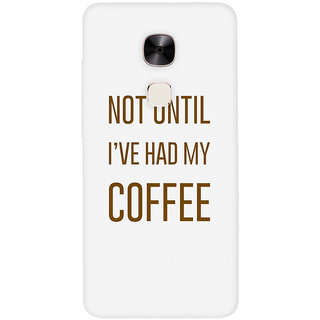 GripIt NOT UNTIL COFFEE Printed Back Cover for LeEco Le Max 2