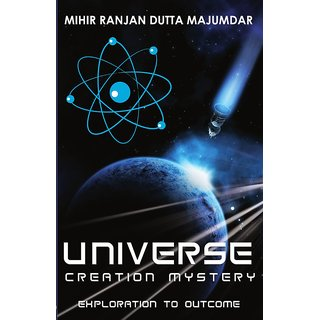 Universe Creation Mystery  Exploration To Outcome