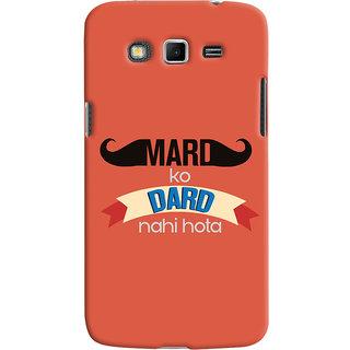 ColourCrust Samsung Galaxy Grand 2 G7106 Mobile Phone Back Cover With Mard Ko Dard Nahi Hota Quirky - Durable Matte Finish Hard Plastic Slim Case