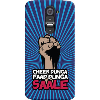 ColourCrust LG G2 / Optimus G2 Mobile Phone Back Cover With Cheer Dunga Faad Dunga Quirky - Durable Matte Finish Hard Plastic Slim Case
