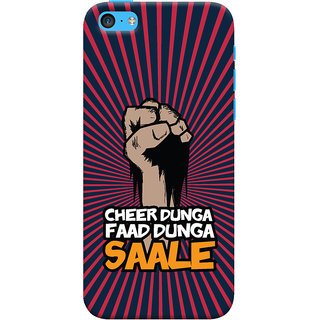 ColourCrust Apple iPhone 5C Mobile Phone Back Cover With Cheer Dunga Faad Dunga Quirky - Durable Matte Finish Hard Plastic Slim Case
