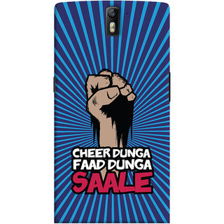 ColourCrust OnePlus One Mobile Phone Back Cover With Cheer Dunga Faad Dunga Quirky - Durable Matte Finish Hard Plastic Slim Case