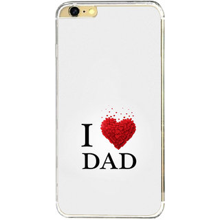 ifasho Love Quotes I love dad Back Case Cover for   6