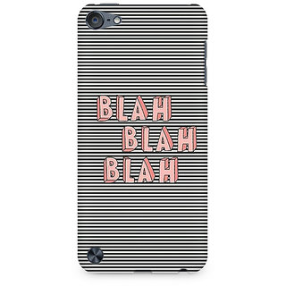 CopyCatz Blah Blah Classy Premium Printed Case For Apple iPod Touch 6