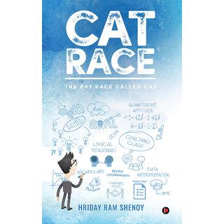 CAT Race The rat race called CAT