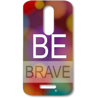 MOTO X FORCE Designer Hard-Plastic Phone Cover from Print Opera - Be Brave