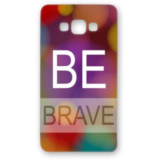 SAMSUNG GALAXY A8 Designer Hard-Plastic Phone Cover from Print Opera - Be Brave