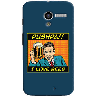 Oyehoye Pushpa I Love Beer Quirky Printed Designer Back Cover For Motorola Moto X Mobile Phone - Matte Finish Hard Plastic Slim Case