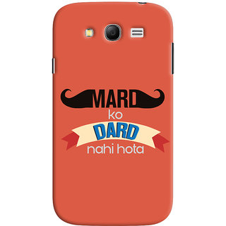 Oyehoye Samsung Galaxy Grand Neo / NEO GT Mobile Phone Back Cover With Mard Ko Dard Nahi Hota Quirky - Durable Matte Finish Hard Plastic Slim Case