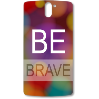 ONE PLUS ONE Designer Hard-Plastic Phone Cover from Print Opera - Be Brave