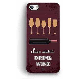 YuBingo Save Water, Drink Wine Designer Mobile Case Back Cover for Apple iPhone 5 / 5S / SE