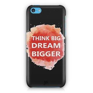 YuBingo Think Big Dream Bigger Designer Mobile Case Back Cover for Apple iPhone 5C