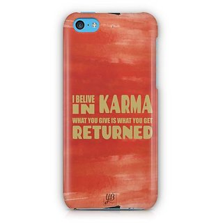 YuBingo I Believe in Karma Designer Mobile Case Back Cover for Apple iPhone 5C