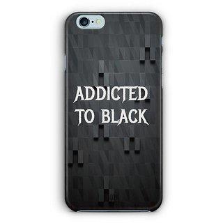 YuBingo Addicted to Black Designer Mobile Case Back Cover for Apple iPhone 6 / 6S