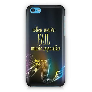 YuBingo When Words Fail, Music Speaks Designer Mobile Case Back Cover for Apple iPhone 5C
