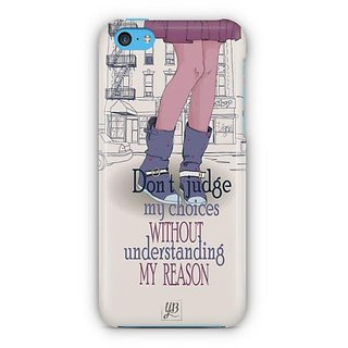 YuBingo Don't judge my choices Designer Mobile Case Back Cover for Apple iPhone 5C