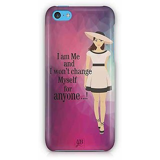 YuBingo I am Me and I won't Change Myself for Someone Designer Mobile Case Back Cover for Apple iPhone 5C