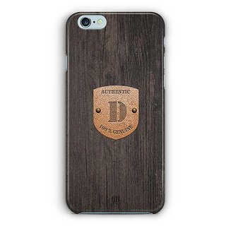 YuBingo Monogram with Beautifully Written Wooden and Metal (Plastic) Finish letter D Designer Mobile Case Back Cover for Apple iPhone 6 / 6S