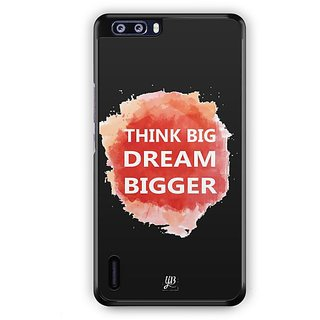 YuBingo Think Big Dream Bigger Designer Mobile Case Back Cover for Huawei Honor 6 Plus