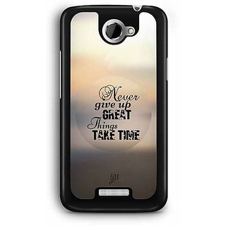 YuBingo Never Give Up. Great Things Take Time Designer Mobile Case Back Cover for HTC One X
