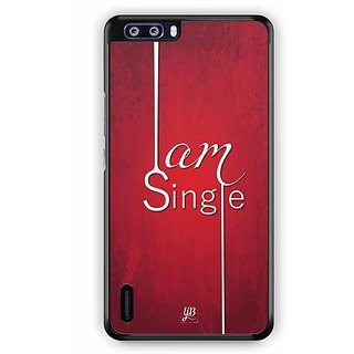 YuBingo I am Single Designer Mobile Case Back Cover for Huawei Honor 6 Plus