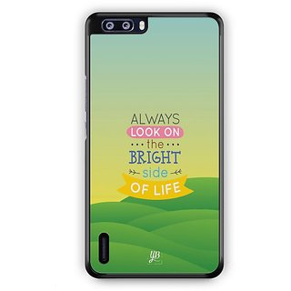 YuBingo Bright Side of Life Designer Mobile Case Back Cover for Huawei Honor 6 Plus