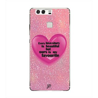 YuBingo Every Love Story is Beautiful but Ours is My Favorite Designer Mobile Case Back Cover for Huawei P9